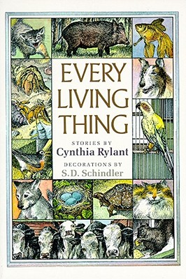 Every Living Thing By Rylant, Cynthia/ Schindler, S. D./ Schindler, S. D. (ILT)
